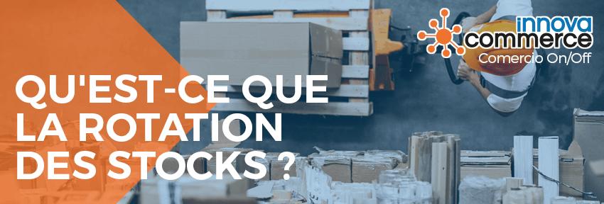 Qu'est-ce que la rotation des stocks ?