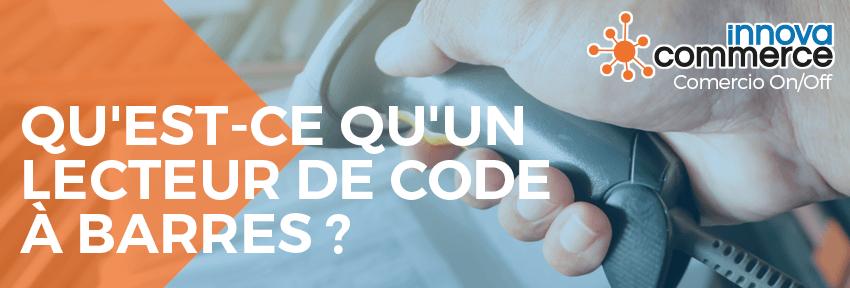 Qu'est-ce qu'un lecteur de code à barres ?