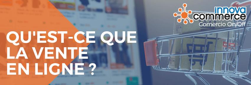Qu'est-ce que la vente en ligne ?