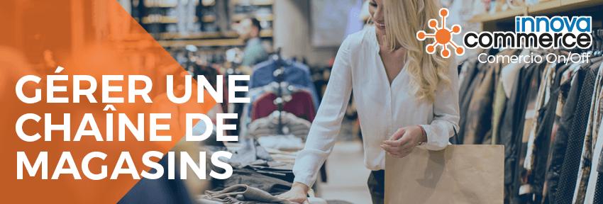 Gérer une chaîne de magasins