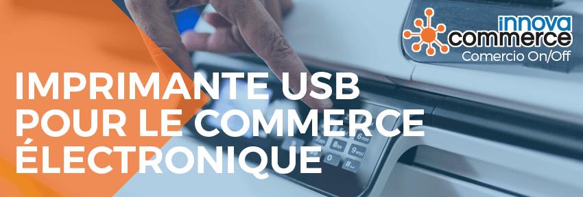 Imprimante USB pour le commerce électronique