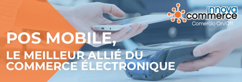 POS MOBILE, le meilleur allié du commerce électronique