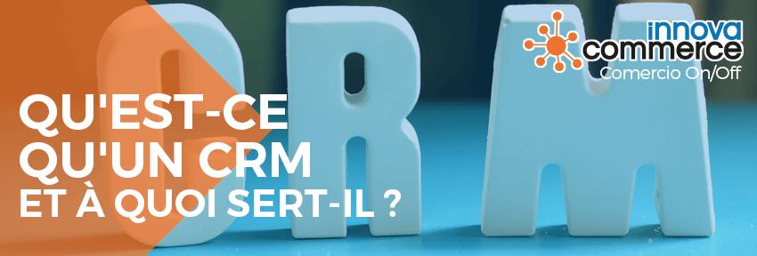 Qu'est-ce qu'un logiciel de CRM et à quoi sert-il ?